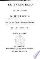 El Evangelio en triunfo, ò Historia de un filósofo desengañado, 4