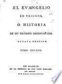 El evangelio en triunfo, ó Historia de un filósofo desengañado [by P. de Olavide].