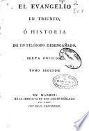 El evangelio en Triunfo ó Historia de un filósofo desengañado ...