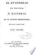El Evangelio en triunfo, ó Historia de un filósofo desengañado ...