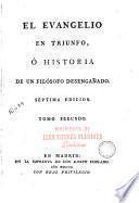 El Evangelio en triunfo, ó, Historia de un filósofo desenganado [sic], 2