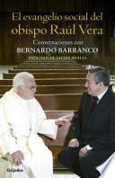 El evangelio social del obispo Raúl Vera