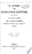 El ex-prior de Carmelitas de Querétaro que entabló y que prosigue la demanda contra la enagenación de Chichimequillas, contradice la aserción de que ese negocio ha terminado