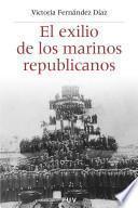 El exilio de los marinos republicanos
