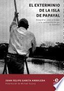 El exterminio de la isla de Papayal (Bolívar)