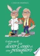 El extraño caso del doctor Conejo y el profesor peluquero