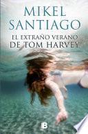 El extraño verano de Tom Harvey