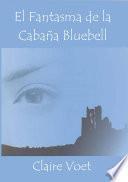 El fantasma de la Cabaña Bluebell