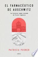 El farmacéutico de Auschwitz (Edición española)
