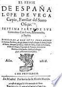 El Fenix de España Lope de Vega Carpio, Familiar del Santo Oficio, septima parte de sus comedias
