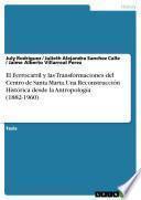 El Ferrocarril y las Transformaciones del Centro de Santa Marta. Una Reconstrucción Histórica desde la Antropología (1882-1960)