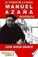 El fondo de la nada. Biografía de Manuel Azaña