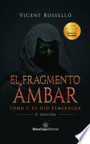 El Fragmento Ámbar tomo 1: El Ojo Esmeralda