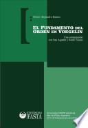 El Fundamento del orden en VOEGELIN. Una comparación con San Agustín y Santo Tomás