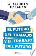 El futuro del trabajo y el trabajo del futuro