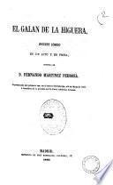 El galan de la higuera juguete comico en un acto y en prosa original de D. Fernando Martinez Pedrosa