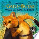 El gato. Las botas. La leyenda. (The Cat. The Boots. The Legend.)