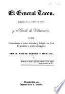El General Tacon, Marques de la Union de Cuba, y el Conde de Villanueva; o sea Contestacion á varios articulos y folletos en favor del primero y contra el segundo