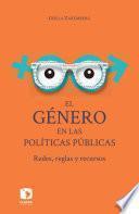 El género en las políticas públicas: Redes, reglas y recursos