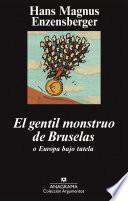 El gentil monstruo de Bruselas o Europa bajo tutela