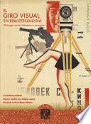 El giro visual en Bibliotecología