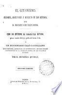El gitanismo, historia, costumbres y dialecto de los gitanos. Con un epítome de gramática gitana, y un diccionario caló-castellano, por Francisco Quindalé
