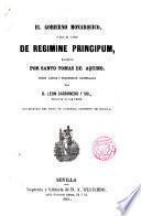 El gobierno monárquico ó sea, el libro De regimine principum