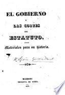 El Gobierno y las Cortes del Estatuto. Materiales para su historia