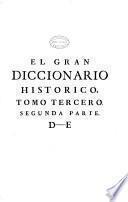 El gran diccionario historico, ó Miscellanea curiosa de la Historia Sagrada y Profana ...