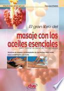 El gran libro del masaje con los aceites esenciales