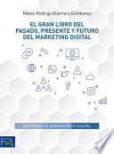 El gran libro del pasado, presente y futuro del marketing digital