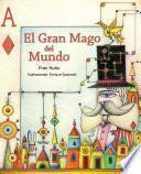 El gran mago del mundo (The Great Magician of the World)