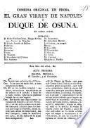 El gran Virrey de Nápoles, ó Duque de Osuna