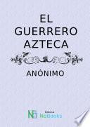 El guerrero Azteca