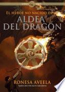 El heroe no nacido de la aldea del dragon