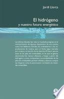 El hidrógeno y nuestro futuro energético