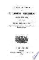 El Hijo de familia o el lancero voluntario; Zarzuela en 3 actos trad. del frances por G. G., A. Y. O.