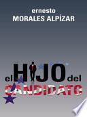 EL HIJO DEL CANDIDATO