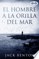 El Hombre A La Orilla Del Mar
