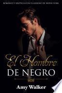 El Hombre de Negro: Romance y Erótica con el Asesino de Nueva York
