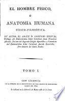 El Hombre Físico, ó anatomía huma físico-filosófica