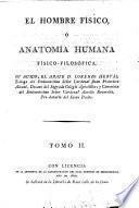 El hombre físico, o, Anatomía humana físico-filosófica