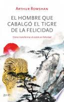 El hombre que cabalgó el tigre de la felicidad