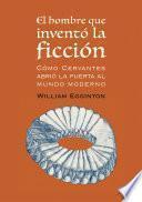 El hombre que inventó la ficción
