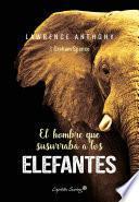 El hombre que susurraba a los elefantes