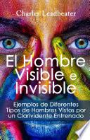 EL HOMBRE VISIBLE e INVISIBLE