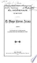 El Homenaje de San Felipe al señor d. Diego Bárros Arana