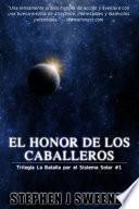 El Honor De Los Caballeros (La Batalla por el Sistema Solar: 1)
