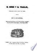 El honor y el trabajo, drama en 4 actos y en verso, original