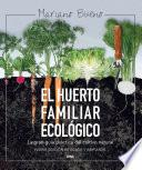 El huerto familiar ecológico
